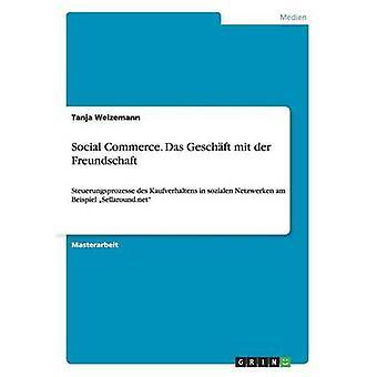 Social Commerce. Das Geschaft Mit Der Freundschaft por Weizemann y Tanja