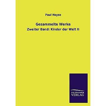 Gesammelte Werke door Heyse & Paul