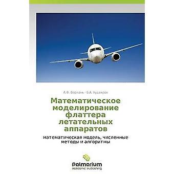 Matematicheskoe Modelirovanie Flattera Letatelnykh Apparatov av Verlan a. F.