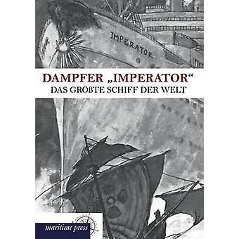 Demper Imperator door Literarisches Bureau Der HamburgAmerika