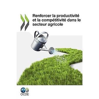 Renforcer la productivit et la comptitivit dans le secteur agricole av OECD Publishing