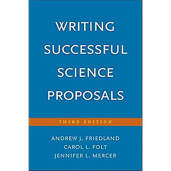 Writing Successful Science Proposals - Third Edition by Writing Succes