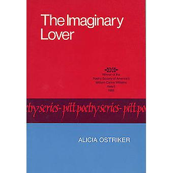 The Imaginary Lover by Alicia Ostriker - 9780822953852 Book