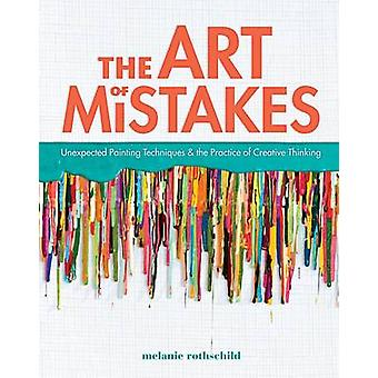 The Art of Mistakes - Unexpected Painting Techniques and the Practice