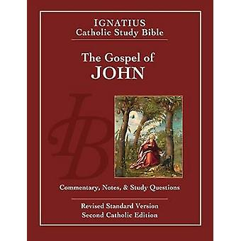 John - R.S.V. Commentary - Notes & Study Questions (2nd edition) by Sc