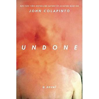 Undone by John Colapinto - 9781593766429 Book