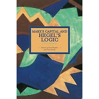 Marx's Capital and Hegel's Logic - A Reexamination by Fred Moseley - T