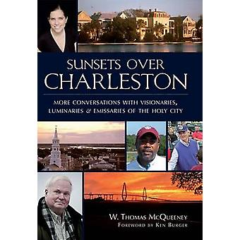 Sunsets Over Charleston - More Conversations with Visionaries - Lumina