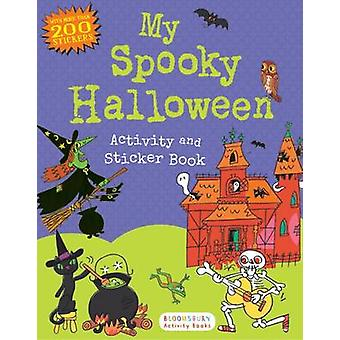 My Spooky Halloween Activity and Sticker Book by Bloomsbury - 9781619