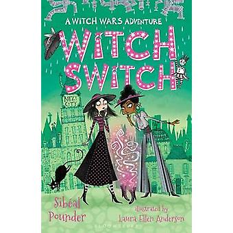 Witch Switch by Sibeal Pounder - Laura Ellen Anderson - 9781619639843
