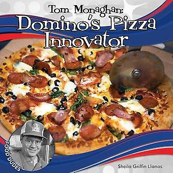 Tom Monaghan - Domino's Pizza Innovator by Sheila Griffin Llanas - 978