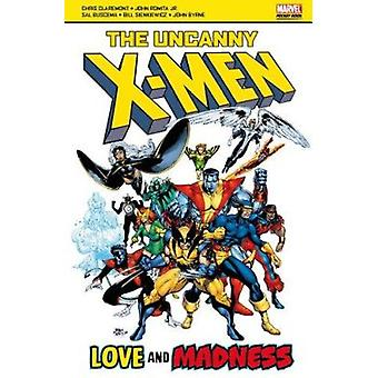 The Uncanny X-men - Love and Madness by Claremont - Chris Claremont -