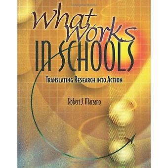 What Works in Schools - Translating Research into Action by Robert J.