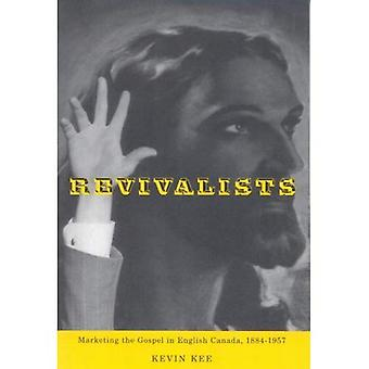 Revivalisten: Marketing the Gospel in English Canada, 1884-1957 (McGill-Queen es Studies in the History of Religion)