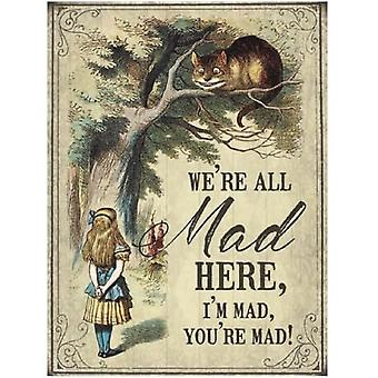 We�'re All Mad Here Alice Metal Sign