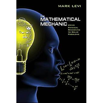 The Mathematical Mechanic by Mark Levi