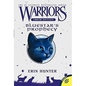 Warriors Super Edition: Bluestar's Prophecy (Paperback) by Hunter Erin