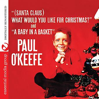 Paul O'Keefe - (Santa Claus) What Would You Like for Christmas? [CD] USA import
