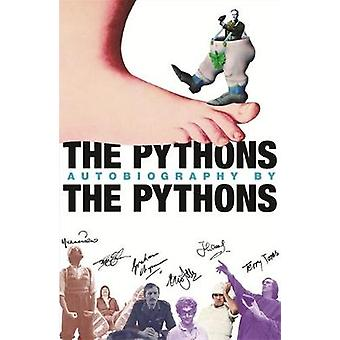 The Pythons Autobiography by the Pythons by Graham Chapman & John Cleese & Terry Gilliam & Eric Idle
