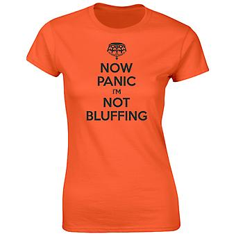 Now Panic I'm Not Bluffing Poker Funny Womens T-Shirt 8 Colours by swagwear
