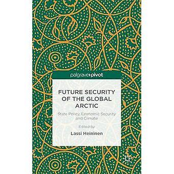 Framtida säkerhet av globala Arctic statens politik ekonomiska säkerhet och klimat genom Heininen & Lassi