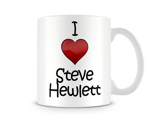 Jag älskar Steve Hewlett tryckta mugg
