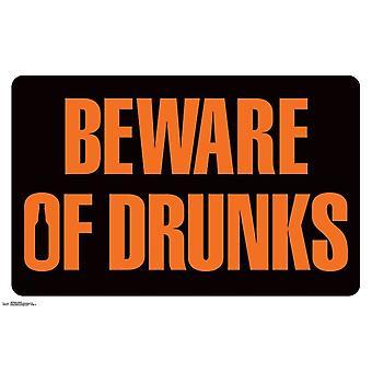 Beware of Drunks Poster Print