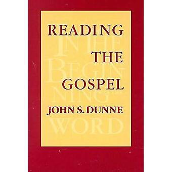 Reading the Gospel by John S. Dunne - 9780268016685 Book