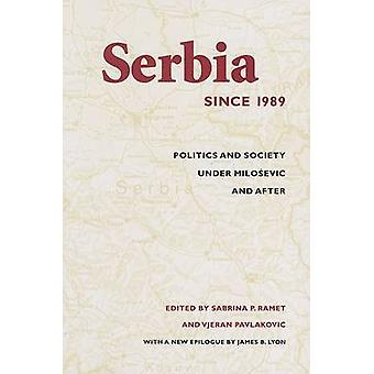 Serbia Since 1989 - Politics and Society Under Milosevic and After by
