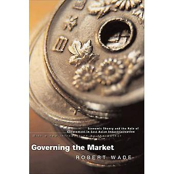 Governing the Market - Economic Theory and the Role of Government in E