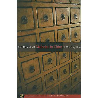 Medicine in China - A History of Ideas (2nd Revised edition) by Paul U