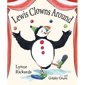Lewis Clowns Around by Lynne Rickards - Gabby Grant - 9780863158438 B