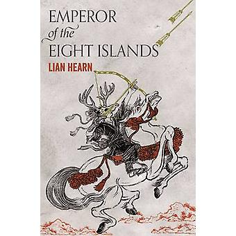 Emperor of the Eight Islands by Lian Hearn - 9781509812790 Book