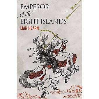 Empereur des huit îles de Lian Hearn - livre 9781509812790