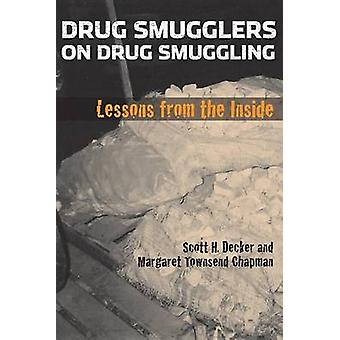 Drug Smugglers on Drug Smuggling - Lessons from the Inside by Scott H.