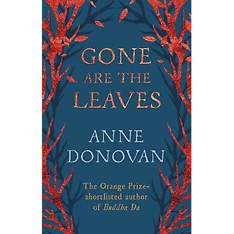 Gone are the Leaves (Main ed) by Anne Donovan - 9781782112624 Book