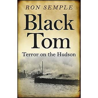 Black Tom - Terror on the Hudson by Ron Semple - 9781785351105 Book