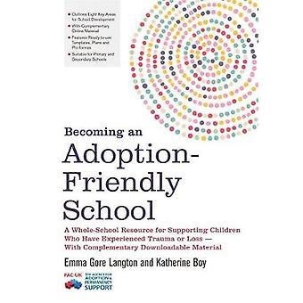 At blive en vedtagelse-venlige skole - en helhed-skole ressource for Sup