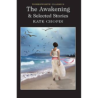 The Awakening and Selected Stories by Kate Chopin - Keith Carabine -