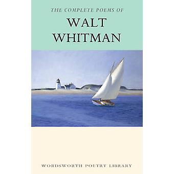 The Complete Poems of Walt Whitman (New edition) by Walt Whitman - St