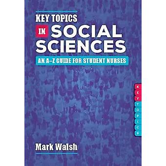 Key Topics in Social Sciences - An A-Z guide for student nurses by Mar