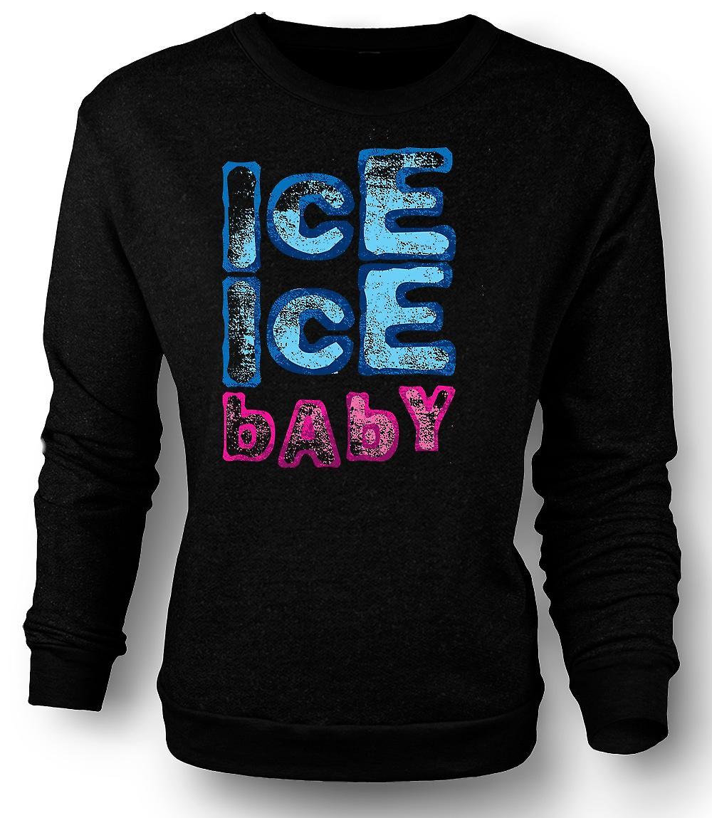 Mens Sweatshirt Vanilla Ice - Ice Ice Baby - Funny