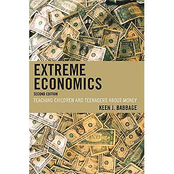 Extreme Economics - Teaching Children and Teenagers About Money (2nd R
