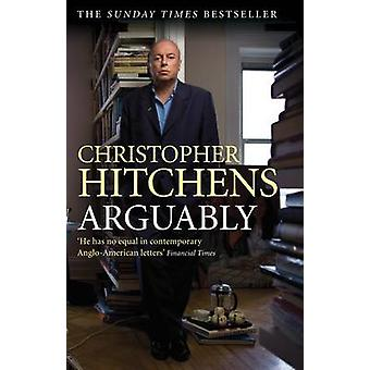 Arguably (Main) by Christopher Hitchens - 9780857892584 Book