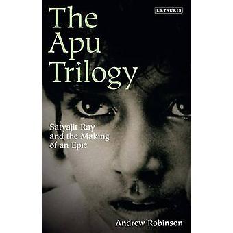 Die Apu-Trilogie - Satyajit Ray and the Making of ein Epos von Andrew Rob