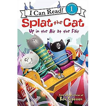 Splat the Cat: Up in the Air at the Fair (I Can Read! Splat the Cat - Level 1 (Quality))