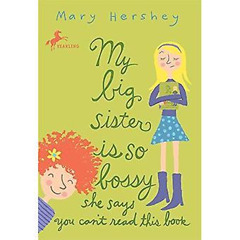 Min stora syster är så Bossy hon säger att du inte kan läsa denna bok