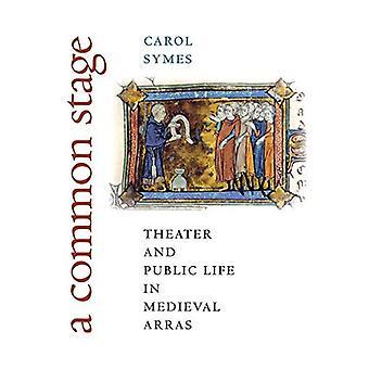 Une étape courante: Théâtre et la vie publique à Arras médiévale (conjonctions de Religion & puissance dans le passé médiéval)