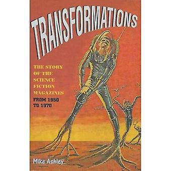 Transformations: Volume 2 de l'histoire de la Science Fiction Magazine, 1950-1970: l'histoire de la revue de science-fiction de 1950 à 1970: v. 2 (textes de science-fiction Liverpool & études)