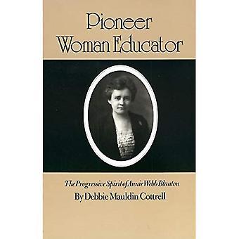 Pioneer Woman Educator: The Progressive Spirit of Annie Webb Blanton